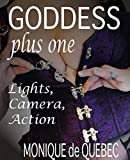 GODDESS plus one: Lights, Camera, Action