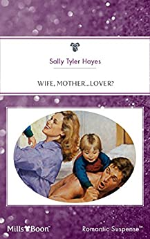 Wife, Mother...Lover? by [Sally Tyler Hayes]
