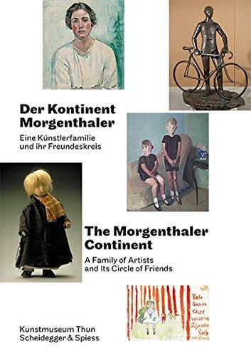 Der Kontinent Morgenthaler: Eine Künstlerfamilie und ihr Freundeskreis