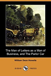 The Man of Letters as a Man of Business, and the Parlor Car (Dodo Press)