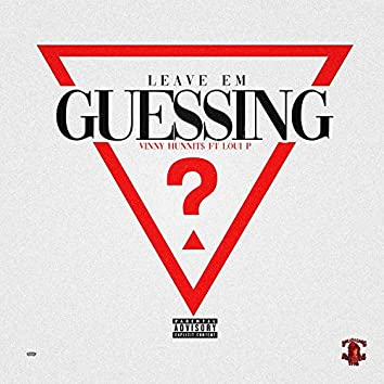 Leave Em Guessing (feat. Loui P)