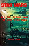 STAR WARS: ALL THE THINGS MAKE WE LOVE STAR WARS (English Edition)