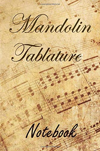 Mandolin Tablature Notebook: Blank Sheet Music Notebook for Beginner and Advanced Composers Tab Manuscript Paper