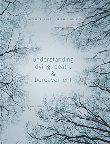 Compare Textbook Prices for Understanding Dying, Death, and Bereavement 8 Edition ISBN 9781305094499 by Leming, Michael R.,Dickinson, George E.