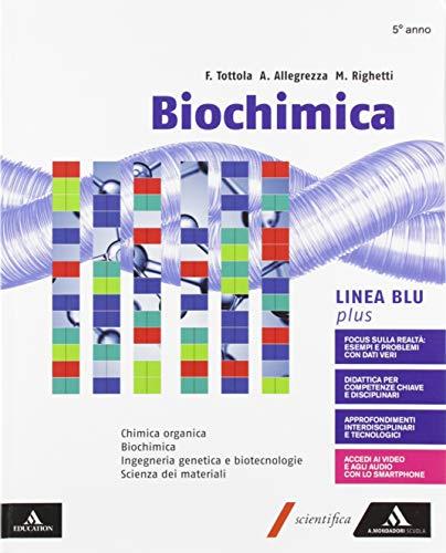 Biochimica blu plus. Volume con Chimica organica. Per i Licei e gli Ist. magistrali