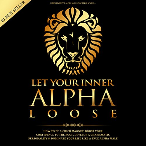 Let Your Inner Alpha Loose audiobook cover art
