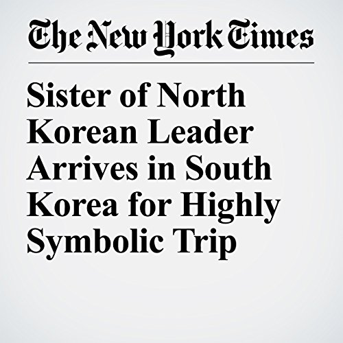 Sister of North Korean Leader Arrives in South Korea for Highly Symbolic Trip copertina