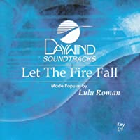 Let The Fire Fall [Accompaniment/Performance Track] by Made Popular By: LuLu Roman
