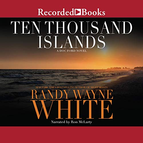Ten Thousand Islands Audiobook By Randy Wayne White cover art