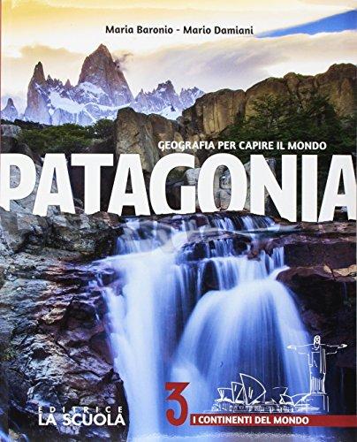 Patagonia. Geografia per capire il mondo. Atlante. Per la Scuola media. Con e-book. Con espansione online. Con DVD-ROM: 3