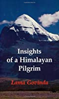 Insights of a Himalayan Pilgrim (Tibetan Art and Culture Series)
