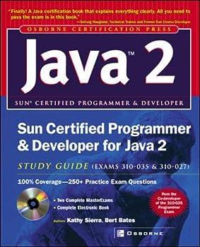 Sun Certified Programmer & Developer for Java 2 Study Guide  Exam 310-035 & 310-027