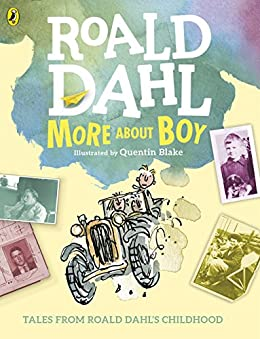 More About Boy: Tales of Childhood (English Edition) par [Roald Dahl, Quentin Blake]