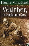 Walther, ce boche, mon ami