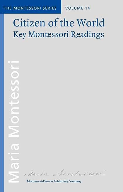Citizen of the World: Key Montessori Readings (Montessori series Book 14) (English Edition)