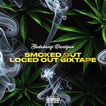 Smoked Out Loced Out 6ixTape