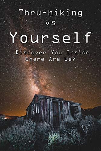 Thru-hiking vs Yourself: Discover You Inside, Where Are We?: Inspiring Appalachian Trail Memoirs (English Edition)