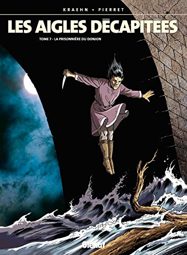 Les Aigles décapitées, tome 7 : La Prisonnière du donjon