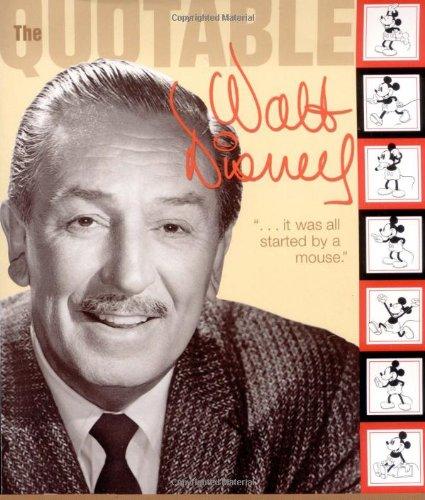 Quotable Walt Disney (Disney Editions Deluxe)