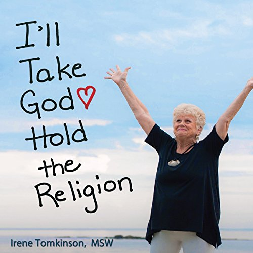I'll Take God: Hold the Religion audiobook cover art