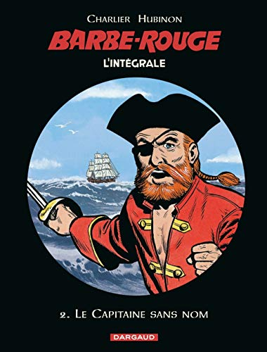 Barbe-Rouge - Intégrales - Tome 2 - Le Capitaine sans nom (N) (BARBE ROUGE (INTEGRALE) (2))