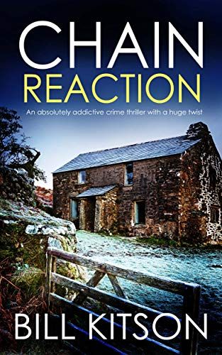 CHAIN REACTION an absolutely addictive crime thriller with a huge twist (DI MIKE NASH SERIES Book 12) (English Edition)