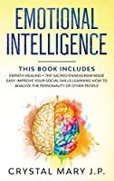 Emotional Intelligence: This Book Includes: Empath Healing + The Sacred Enneagram Made Easy. Improve Your Social Skills Learning How to Analyze the Personality of Other People