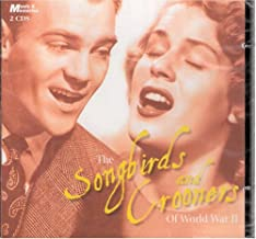 The Songbirds and Crooners of World War II [RARE]