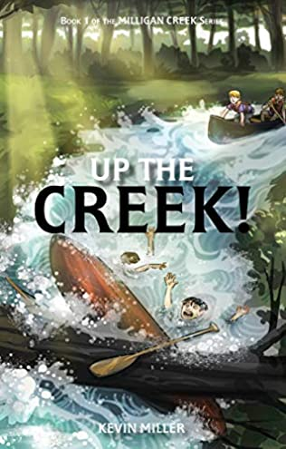 Up The Creek Milligan Creek Book 1 By Kevin Miller