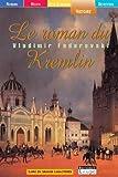 Le roman du Kremlin (grands caractères) - Editions de la Loupe - 02/06/2004
