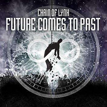 Future Comes to Past