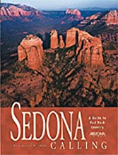Sedona Calling: A Guide to Red Rock Country