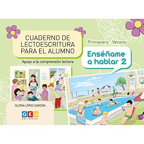 Cuaderno de lectoescritura Primavera- verano Enséñame A Hablar 2   Apoyo A La Comprensión Lectora (Educación Infantil y Primaria)