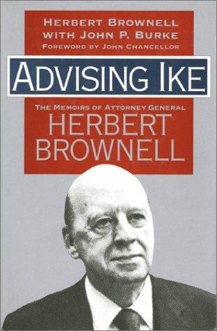 Advising Ike: The Memoirs of Attorney General Herbert Brownell