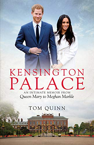 Kensington Palace: An Intimate Memoir from Queen Mary to Meghan Markle (Biteback Publishing) (English Edition)