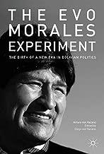 The Evo Morales Experiment: The Birth of a New Era in Bolivian Politics