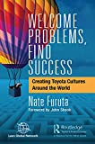 Welcome Problems, Find Success: Creating Toyota Cultures Around the World (English Edition)
