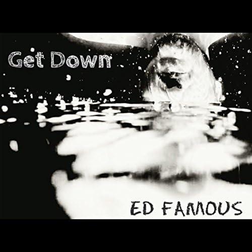 ED FAMOUS