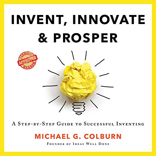 Invent, Innovate, and Prosper Audiobook By Michael G. Colburn cover art