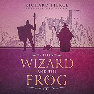 The Wizard and the Frog                   By:                                                                                                                                 Richard Fierce                               Narrated by:                                                                                                                                 Jarret Lemaster                      Length: 2 hrs and 17 mins     29 ratings     Overall 4.4
