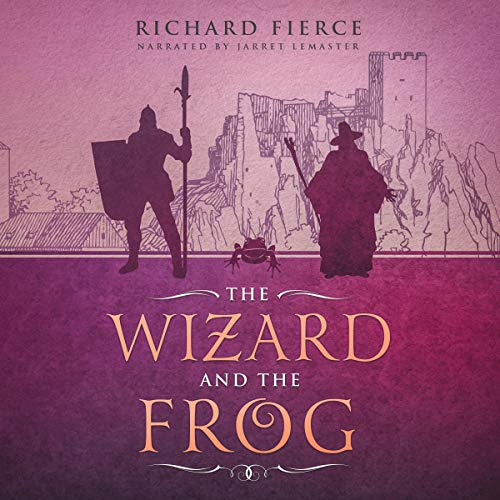 The Wizard and the Frog                   By:                                                                                                                                 Richard Fierce                               Narrated by:                                                                                                                                 Jarret Lemaster                      Length: 2 hrs and 17 mins     18 ratings     Overall 4.6