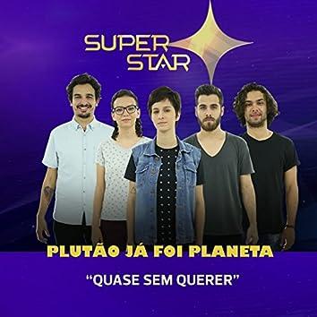 Quase Sem Querer (Superstar) - Single