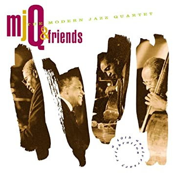 M.J.Q. And Friends: A Celebration