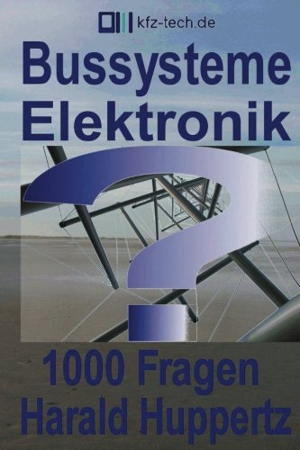 Bussysteme Elektronik 1000 Fragen (Kfz-Technik, Band 23)