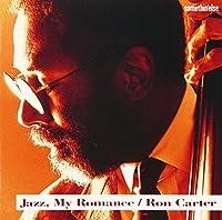 Jazz.My Romance by RON TRIO CARTER (2013-08-21)