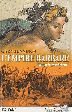 Lempire barbare, Tome 1 : Thorn le prédateur