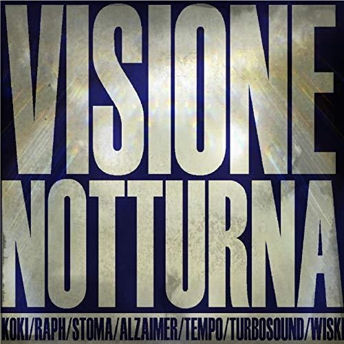 VISIONE NOTTURNA (feat. Koki, Sergio Cherischio, Turbosound Elle Elle, Tenpo, ALZ Greygoat, Stoma Emsi, [Explicit]