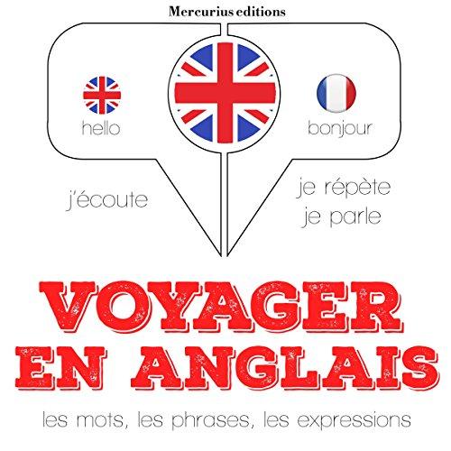 Couverture de Voyager en anglais. 300 phrases et expressions essentielles, 100 verbes les plus courants