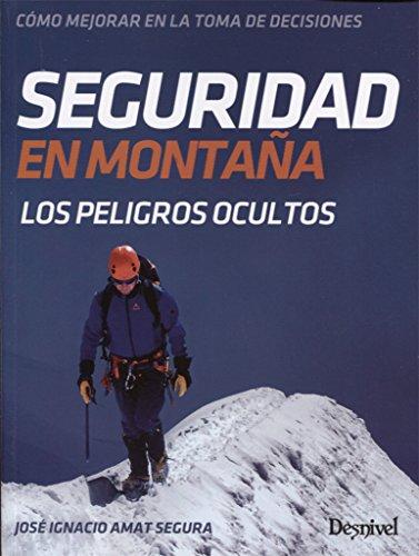 Seguridad en montaña. Cómo mejorar en la toma de decisiones: Los peligros ocultos