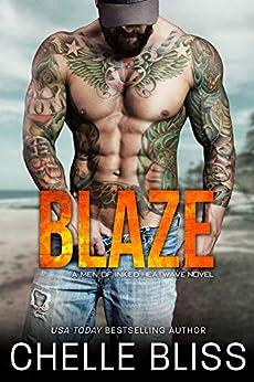 Blaze (Men of Inked: Heatwave Book 4) by [Chelle Bliss]
